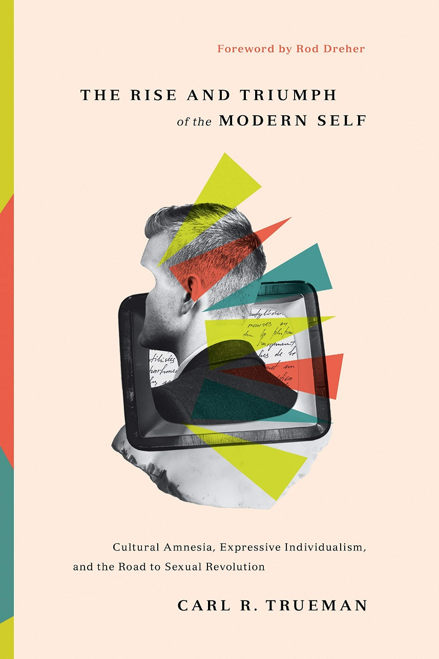 Book: The Rise and Triumph of the Modern Self